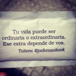 """""""Livet ditt kan være ordinært, eller ekstraordinært. Ekstra´et avhenger av deg selv"""""""